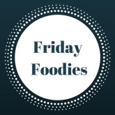 Friday Foodies 2